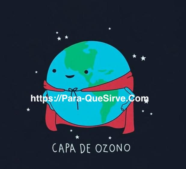 ¿Para Qué Sirve La Capa De Ozono?