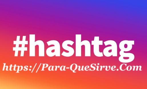 Para Que Sirve El Hashtag En Instagram