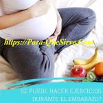 Para Qué Sirven Los Ejercicios Para Embarazada, Primer Trimestre