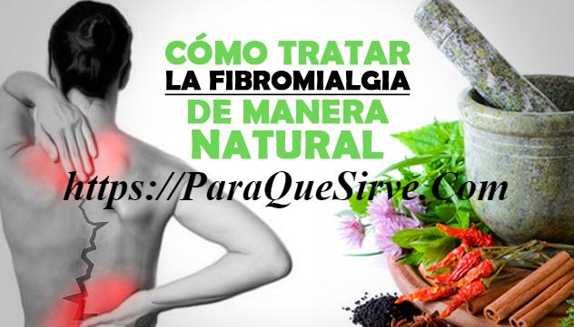 ¿Para Qué Sirve El Tratamiento Para Fibromialgia Natural?
